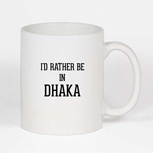 I'd Rather Be In DHAKA - 11oz Ceramic Coffee Mug -  Molandra Products, B07Y16D03W006000M04T25CSUS-C