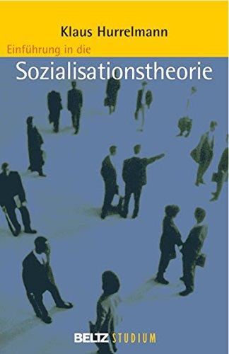 Einführung in die Sozialisationstheorie (Beltz Studium)