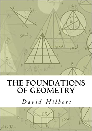The foundations of geometry david hilbert 9781537072982 amazon the foundations of geometry david hilbert 9781537072982 amazon books fandeluxe Gallery