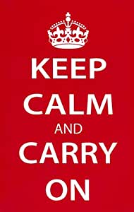 Keep Calm and Carry On (Motivational, Red) Art Poster Print - 13x19