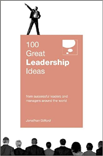 100 Great Leadership Ideas : From successful leaders and managers ...