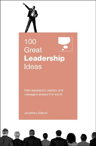 100 Great Leadership Ideas : From successful leaders and managers around the world (100 Great Ideas)