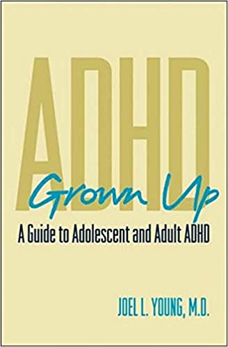 Amazon com: ADHD Grown Up: A Guide to Adolescent and Adult