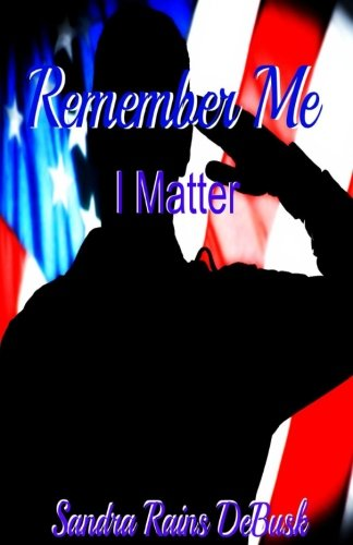 Book: Remember Me - I Matter by Sandra Rains DeBusk