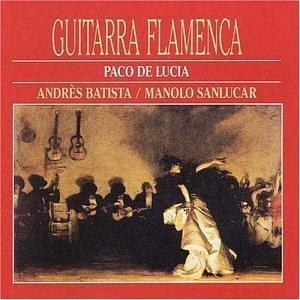 Guitarra Flamenca by Paco De Lucia: Paco De Lucia, Andres Batista ...