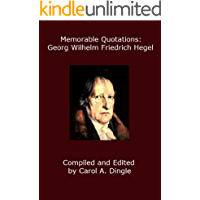Memorable Quotations: Georg Wilhelm Friedrich Hegel