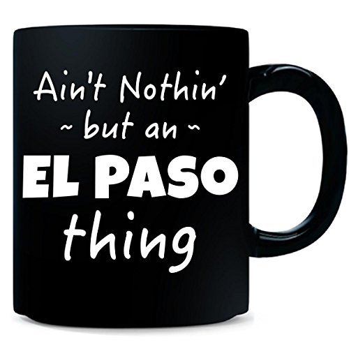 El Paso Thing Hometown Pride Design - 15 Ounce Ceramic Coffee -