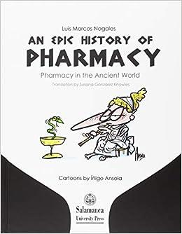 An Epic History Of Pharmacy. Pharmacy In The Ancien World por Íñigo Ansola epub
