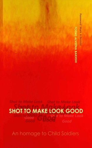 Shot to make look good: An homage to Child Soldiers