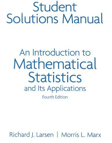 Introduction to Mathematical Statistics & Its Applications - Student Solutions Manual, 4TH EDITION (Introduction To Mathematical Statistics And Its Applications Solutions)