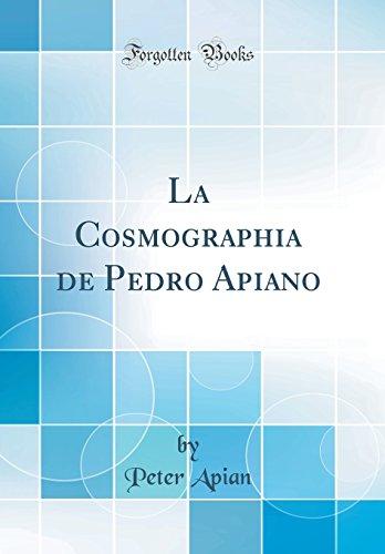 La Cosmographia de Pedro Apiano (Classic Reprint)  [Apian, Peter] (Tapa Dura)