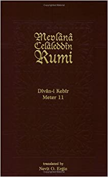 Divan-i Kebir Volume 11 (Meter 11): Bahr-i Sari Matviyy-i Mavkuf (Divan-I Kebir, 1) by Mevlana Jalaluddin Rumi (2000-12-01)