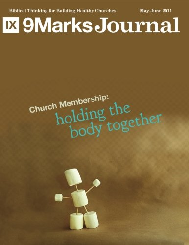 Church Membership: Holding the Body Together | 9Marks Journal