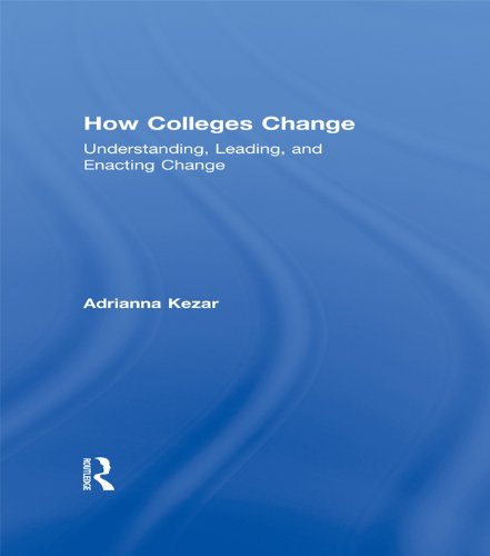 Download How Colleges Change: Understanding, Leading, and Enacting Change Pdf