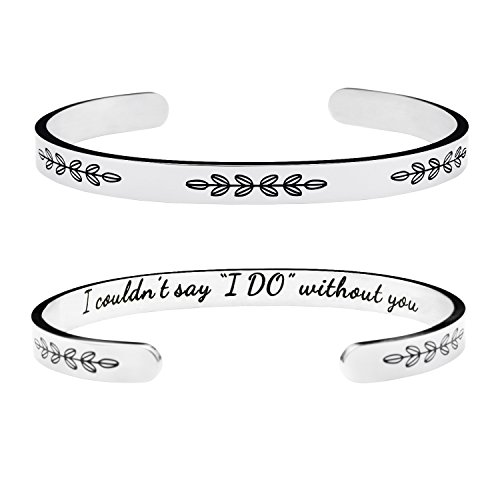 Joycuff Bridesmaids Bracelets Personalized MOH Jewelry Wedding Party Gift for Sister Hand Stamped Cuff Bangle I Couldn't say I do Without You]()