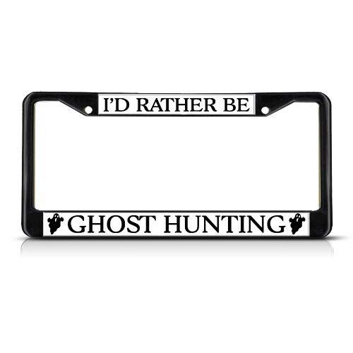 I'd Rather Be Ghost Hunting Black License Plate Frame, Aluminum Metal Car Licence Plate Cover Slim Design with Screws Caps for US Standard
