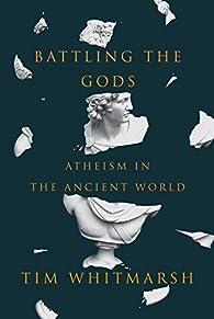 Battling the Gods par Tim Whitmarsh