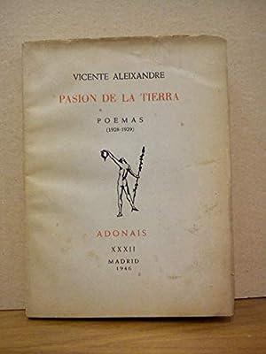 Pasión de la tierra. Poemas 1928 - 1929 . Primera edición española ...