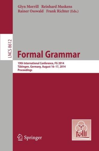 Formal Grammar: 19th International Conference, Formal Grammar 2014, Tübingen, Germany, August 16-17, 2014. Proceedings (
