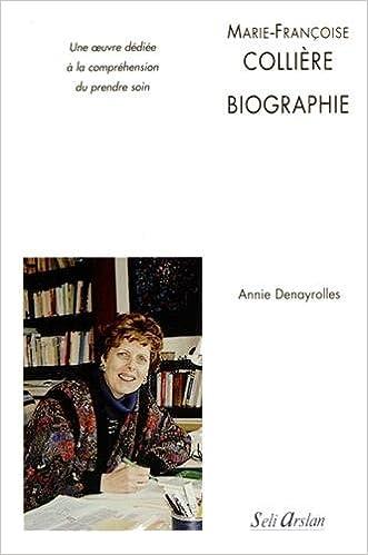 Marie-Françoise Colliere - Biographie la Vie - l'Oeuvre Dediee a la Comprehension des Soins Infirmie