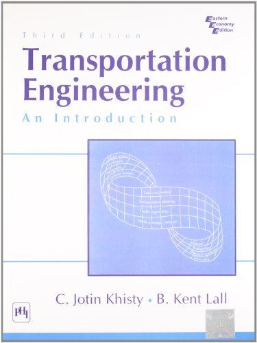 Transportation Engineering: An Introduction by LALL B. KENT (2007-08-02)