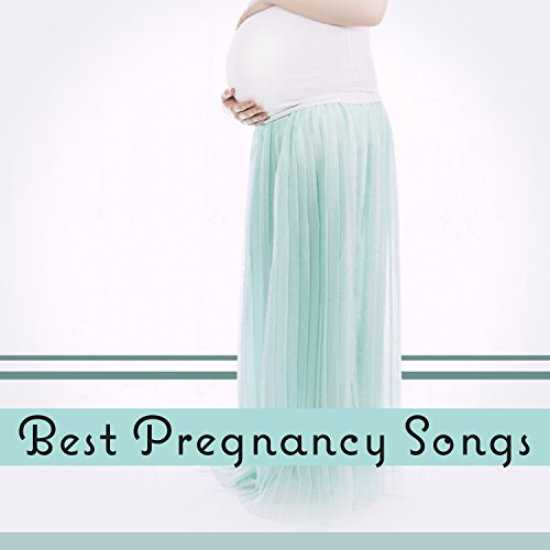 Best Pregnancy Songs: Music Playlist for Prenatal Yoga, Bright Future, Smart Maternity, Power of Pure Thoughts, Meditation & Labour, Calming Sounds to Ease Childbirth, Beginning of Maternity