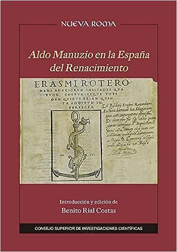 Aldo Manuzio en la España del Renacimiento: 50 Nueva Roma: Amazon.es: Rial Costas, Benito: Libros