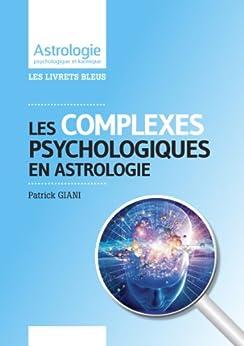 Astrologie et complexes psychologiques les for Astrologie maison 1
