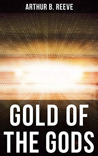 GOLD OF THE GODS: Detective Craig Kennedy Mystery Novel