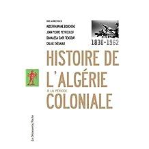Histoire de l'Algérie à la période coloniale, 1830-1962 (POCHES ESSAIS t. 400) (French Edition)