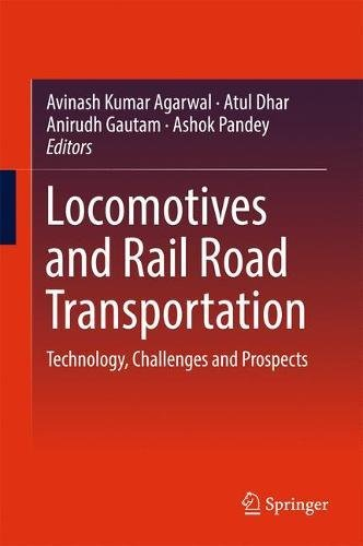 Locomotives and Revile Road Transportation: Technology, Challenges and Prospects