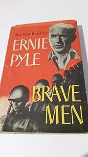 Brave Men by Ernie Pyle, Henry Holt Company,…