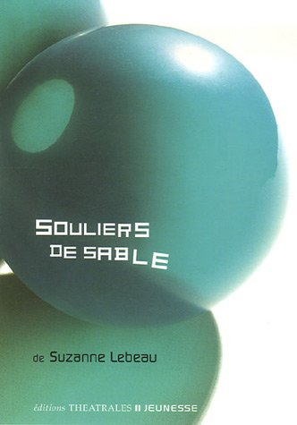 Souliers de sable por Suzanne Lebeau