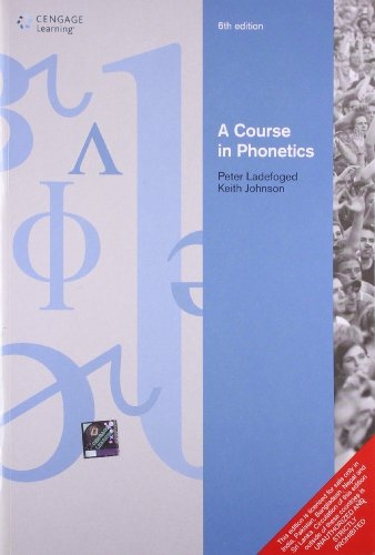 A Course in Phonetics 6th Edition (A Course In Phonetics Ladefoged 6th Edition)