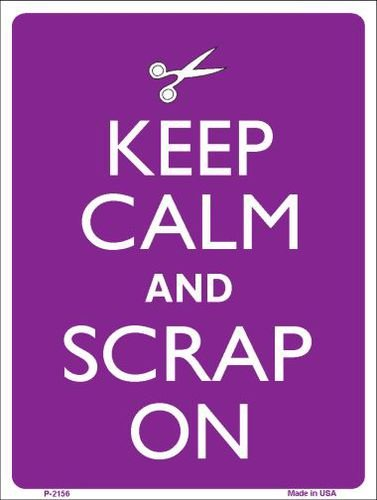 Keep Calm and Scrap On Metal Novelty Sign