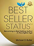 Best-Seller Status: Becoming a Best-Selling Author in the Digital Age