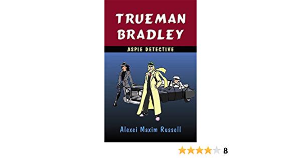 Trueman Bradley Aspie Detective Russell Alexei Maxim 8601423266138 Amazon Com Books