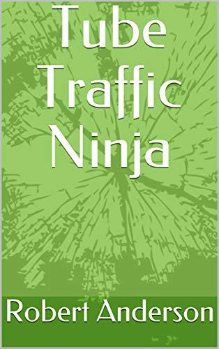 Amazon.com: Tube Traffic Ninja eBook: Robert Anderson ...