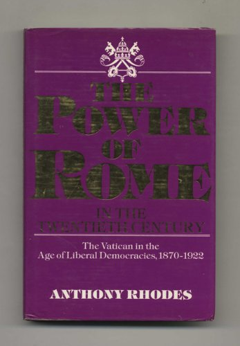power-of-rome-in-the-twentieth-century-the-vatican-in-the-age-of-liberal-democracies-1870-1922