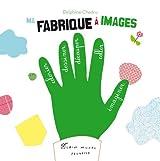 Ma fabrique à images : Un livre d'activités