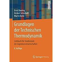 Grundlagen der Technischen Thermodynamik: Lehrbuch für Studierende der Ingenieurwissenschaften