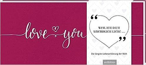 Weil Ich Dich Unendlich Liebe Die Langste Liebeserklarung Der