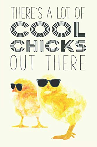 There's a Lot of Cool Chicks Out There: College Ruled Blank Lined Designer Notebook Journal