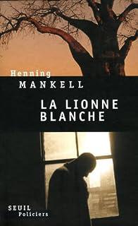 La lionne blanche, Mankell, Henning