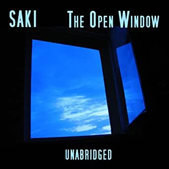 open window saki The open window: the open window, frequently anthologized short story by saki, first published in the collection beasts and super-beasts in 1914 vera, a charming teenager, plays a practical joke on a nervous visitor, causing him to flee the house.