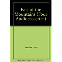 East of the Mountains: Complete & Unabridged