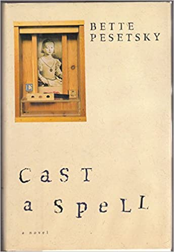 Cast a Spell: Bette Pesetsky: 9780151160723: Amazon com: Books