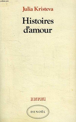HISTOIRES D AMOUR by JULIA KRISTEVA (November 01,1983)