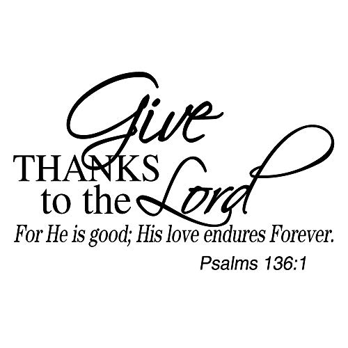Give Thanks To The Lord (ZSSZ Give Thanks to The Lord for He is Good; His Love Endures Forever. Psalms 136:1 Wall Decal Vinyl Christian Quotes Bible Verse Words Home Décor Religious)
