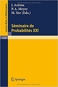 Seminaire de Probabilites XXI (Lecture Notes in Mathematics) (French Edition) (1987-05-05)